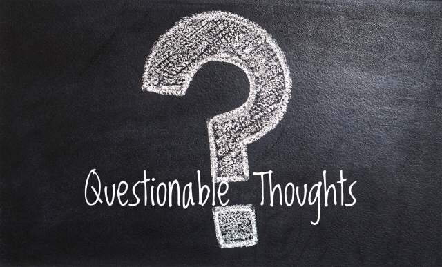 Questionable Thoughts
